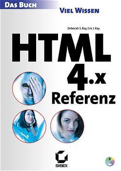 HTML 4.x Referenz. Das Buch - Deborah S. Ray