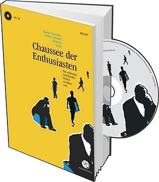 Chaussee der Enthusiasten - Die schönsten Schriftsteller Berlins erzählen was! - Jochen Schmidt
