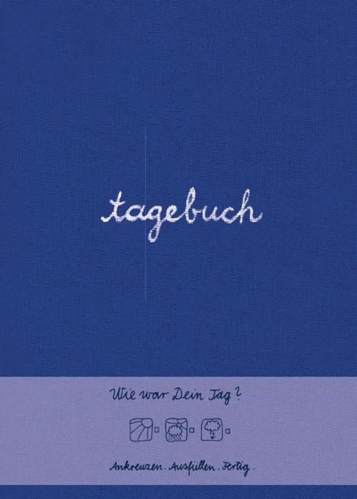 Tagebuch (blau): Wie war Dein Tag? Ankreuzen, Ausfüllen, Fertig - Doro Ottermann