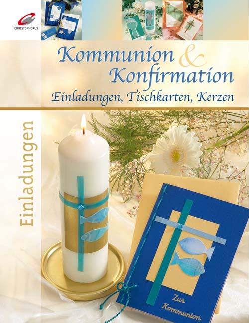 Kommunion & Konfirmation: Einladungen, Tischkar...