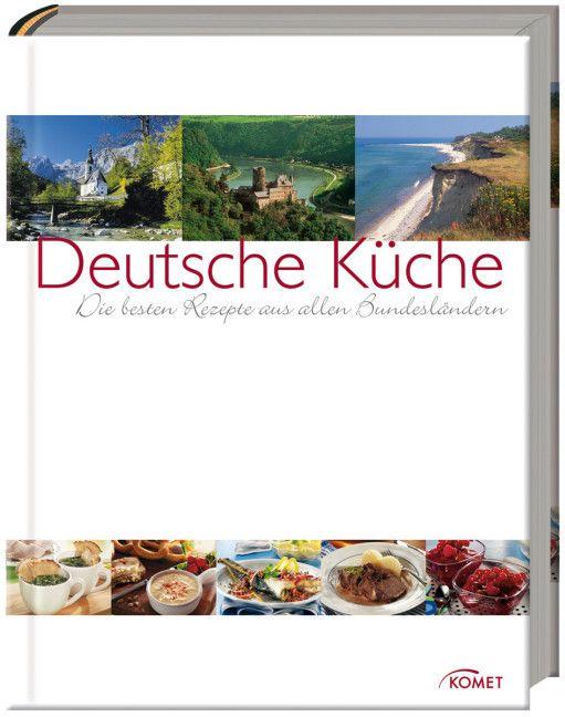 Deutsche Küche: Die besten Rezepte aus allen Bu...