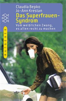 Das Superfrauen-Syndrom - Claudia Bepko