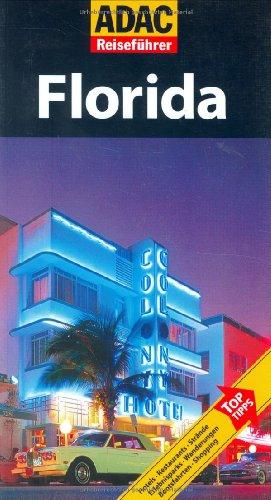 ADAC Reiseführer Florida: Hotels. Restaurants. ...