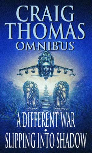 A Different War: AND Slipping into Shadow (Craig Thomas omnibus) - Craig Thomas