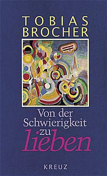 Von der Schwierigkeit zu lieben - Tobias Brocher
