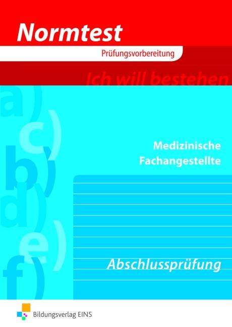 Normtest Medizinische Fachangestellte: Vorbereitung auf die Abschlussprüfung - Paul Gartmaier