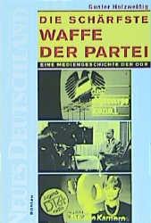 Die schärfste Waffe der Partei - Gunter Holzweißig