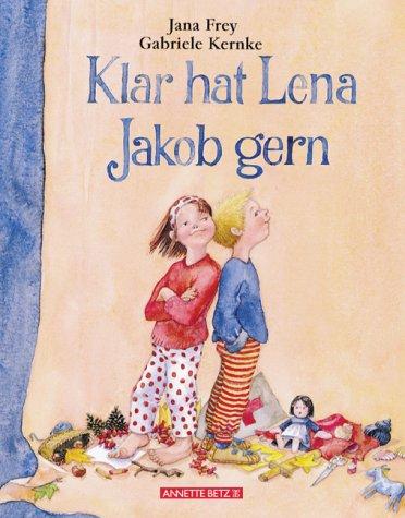 Klar hat Jakob Lena gern, kleine Ausg. - Jana Frey