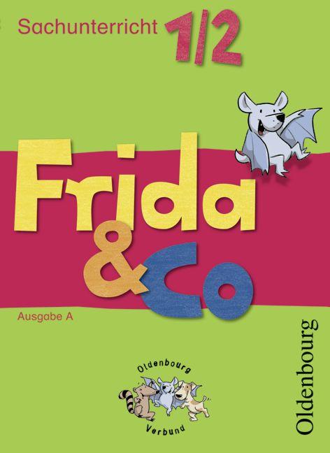 Frida & Co Ausgabe A. 1./2. Schuljahr: Sachunte...