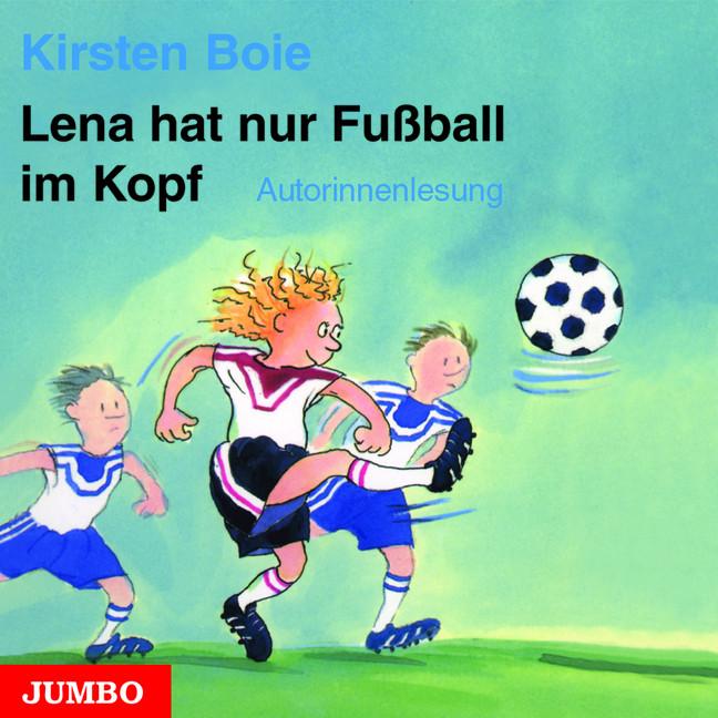 Lena hat nur Fußball im Kopf. CD - Kirsten Boie