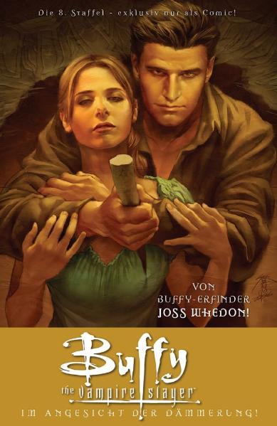 Buffy Vampire Slayer (Staffel 8), Band 7: Im Angesicht der Dämmerung - Joss Whedon
