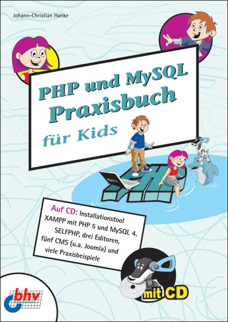 PHP und MySQL Praxisbuch für Kids - Johann-Chri...