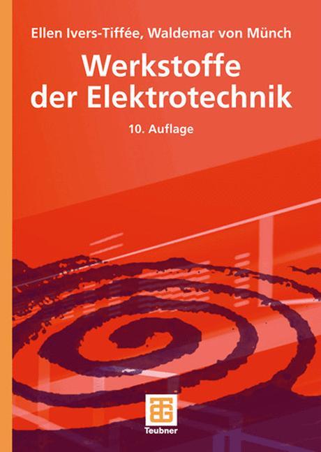Werkstoffe der Elektrotechnik - Ellen Ivers-Tiffée