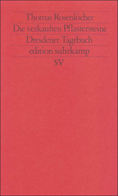 Die verkauften Pflastersteine: Dresdener Tagebuch (edition suhrkamp) - Thomas Rosenlöcher