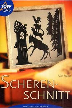 Scherenschnitt von klassisch bis modern - Karin...