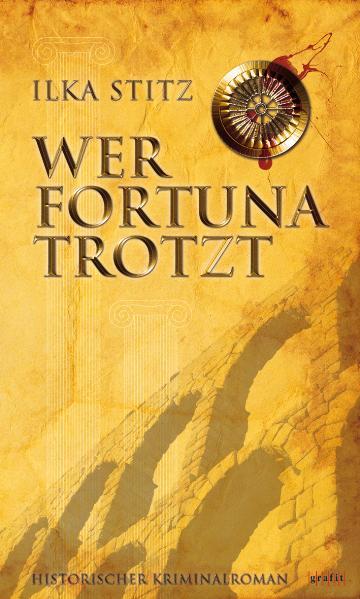 Wer Fortuna trotzt - Ilka Stitz