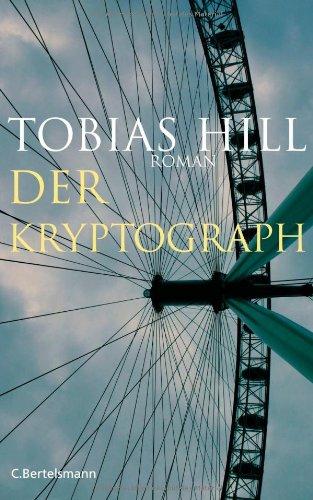 Der Kryptograph: Roman - Tobias Hill