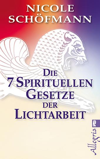 Die 7 spirituellen Gesetze der Lichtarbeit - Ni...