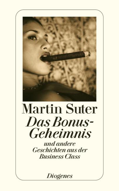 Das Bonus-Geheimnis und andere Geschichten aus der Business Class - Martin Suter
