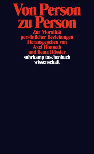 Von Person zu Person: Zur Moralität persönlicher Beziehungen (suhrkamp taschenbuch wissenschaft)