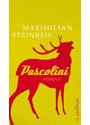 Pascolini: Roman - Maximilian Steinbeis