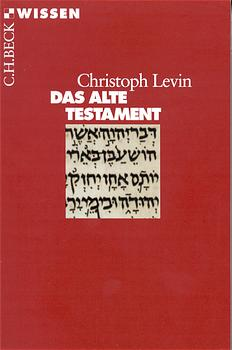 Das Alte Testament - Christoph Levin