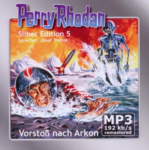 Perry Rhodan Silber Edition 05 - Vorstoß nach Arkon (remastered)