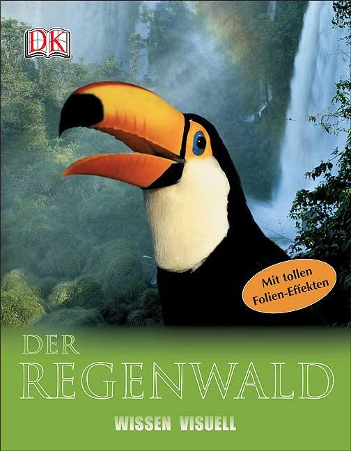 Wissen visuell. Der Regenwald - Jen Green