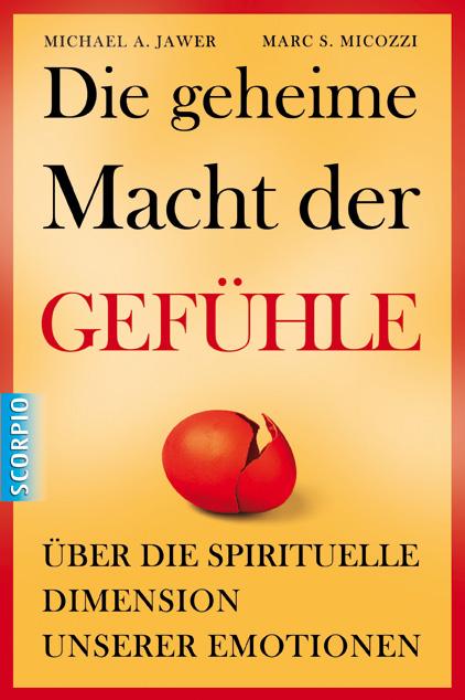 Die geheime Macht der Gefühle: Über die spiritu...