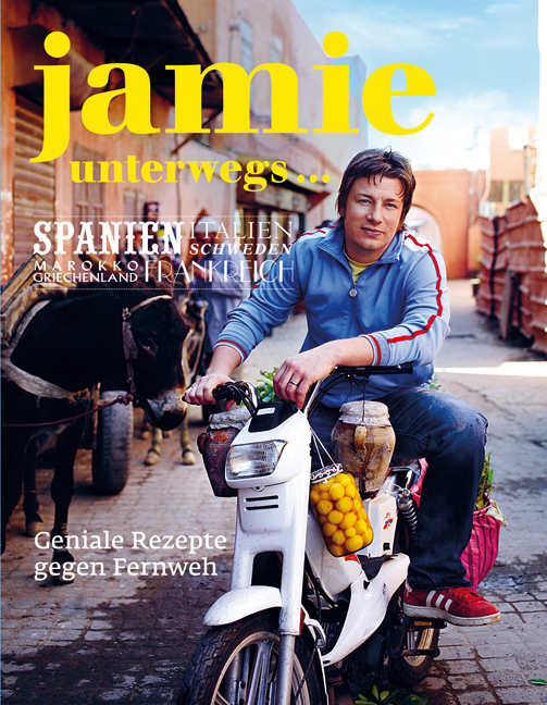 Jamie unterwegs... Geniale Rezepte gegen Fernweh. - Jamie Oliver