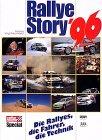 Rallye- Story ´96. Die Rallyes, die Fahrer, die...