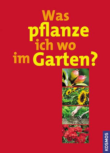 Was pflanze ich wo im Garten? - Tobias Mayerhofer