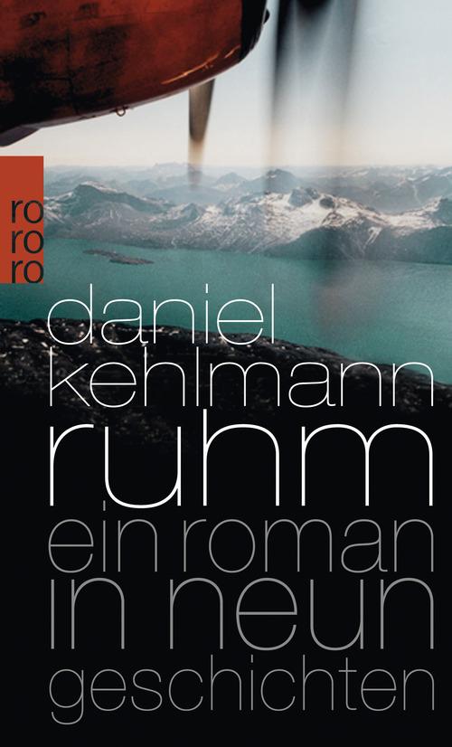 Ruhm: Ein Roman in neun Geschichten - Daniel Kehlmann