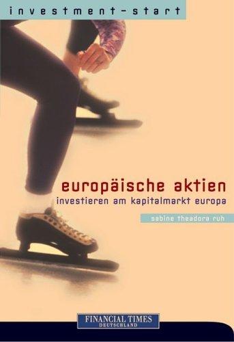 Europäische Aktien . Investieren am Kapitalmark...