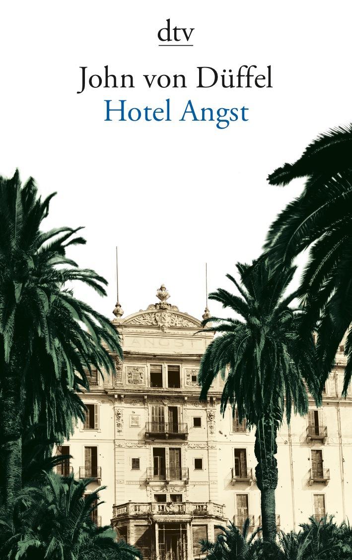 Hotel Angst - John von Düffel