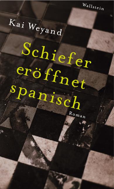 Schiefer eröffnet spanisch - Kai Weyand