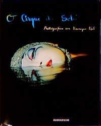 O Cirque du Soleil. Traum-Theater - Véronique Vial