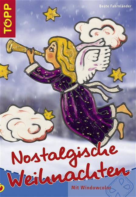 Nostalgische Weihnachten. Mit Windowcolor - Bea...