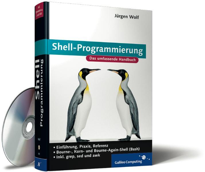 Shell-Programmierung: Einführung, Praxis, Refer...