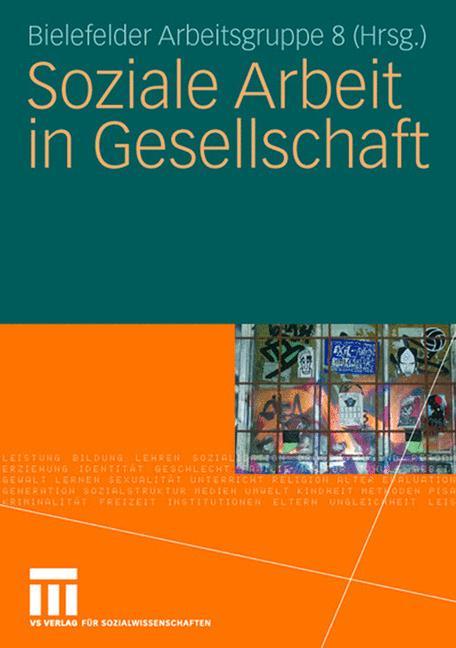 Soziale Arbeit in Gesellschaft: Reflexionen, Pe...