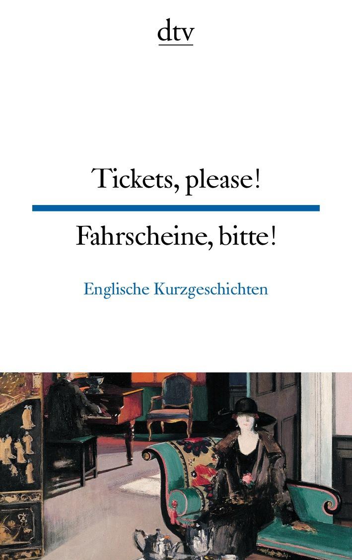 Tickets, please! Fahrscheine, bitte!: British short stories Englische Kurzgeschichten
