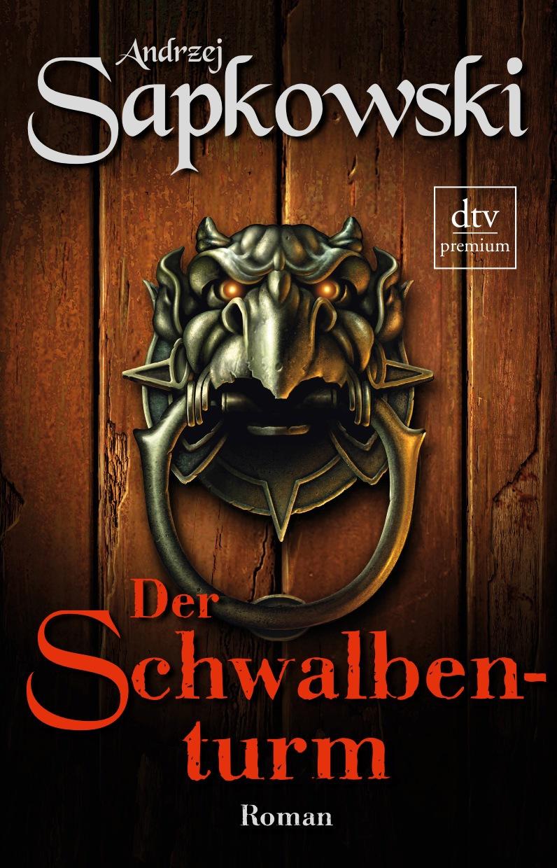 Der Schwalbenturm: Roman - Andrzej Sapkowski