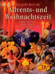 Das große Buch der Advents- und Weihnachtszeit - Magda Antonic