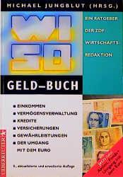 WISO Geld-Buch. Einkommen, Vermögensverwaltung,...