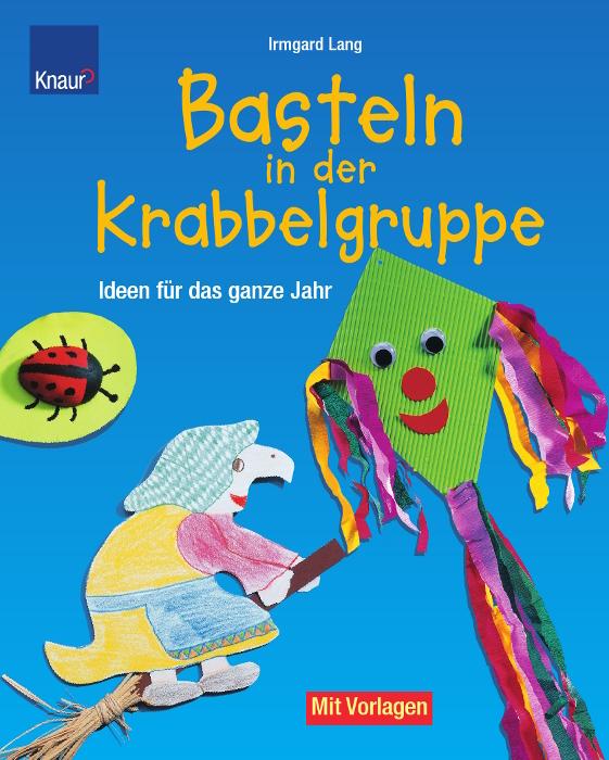 Basteln in der Krabbelgruppe: Ideen für das gan...