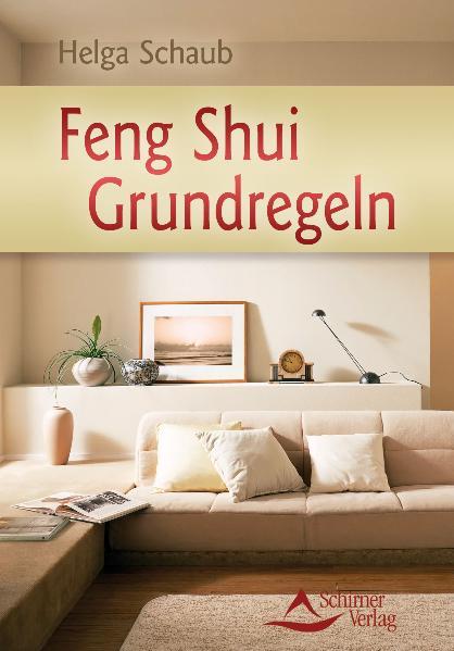 Feng Shui Grundregeln - Feng-Shui so schnell un...