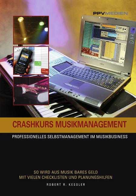 Crashkurs Musikmanagement: Professionelles Selb...