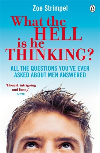 What the Hell is He Thinking? - Zoe Strimpel