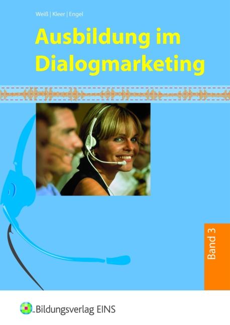Ausbildung im Dialogmarketing: Band 3 - Joachim Weiß [Taschenbuch, 3. Auflage 2013]