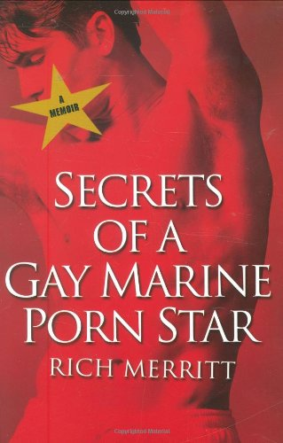 Secrets of a Gay Marine Porn Star - Rich Merritt